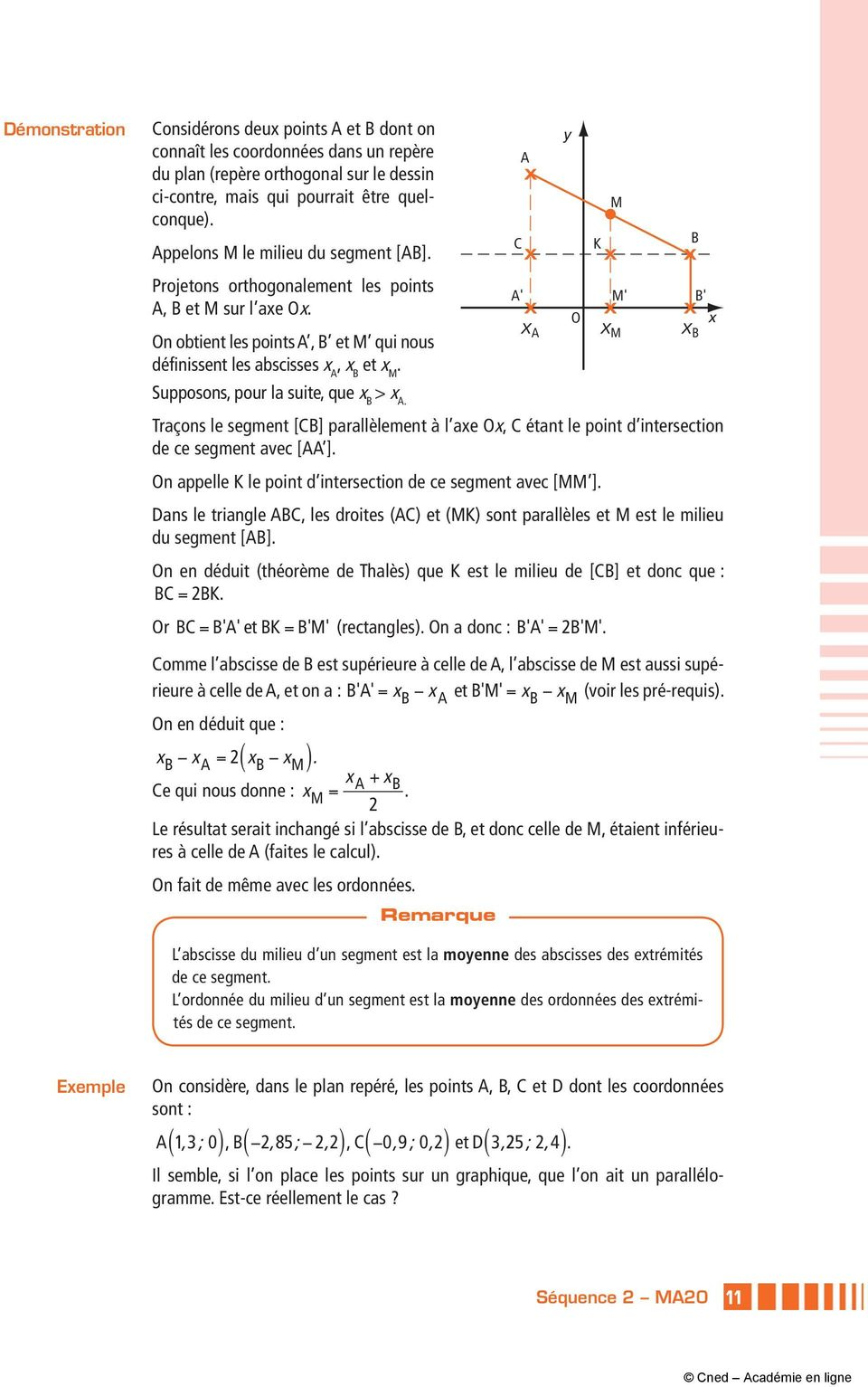 Traçons le segment [CB] parallèlement à l axe Ox, x C étant le point d intersection de ce segment avec [AA ] On appelle K le point d intersection de ce segment avec [MM ] Dans le triangle ABC, les