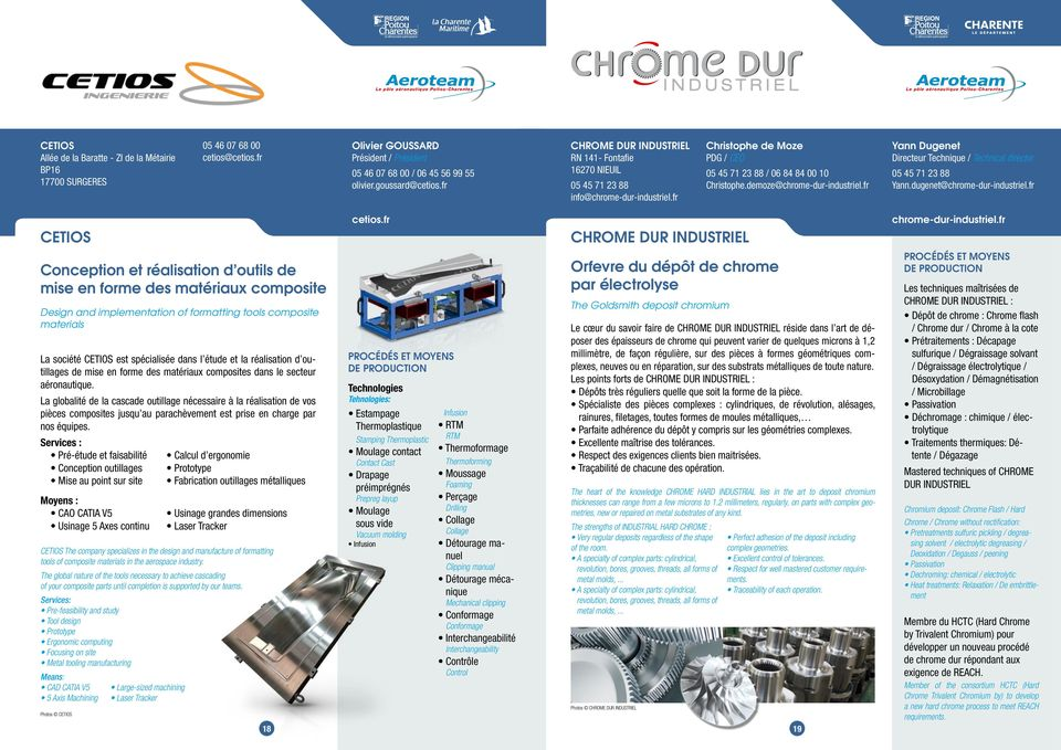 demoze@chrome-dur-industriel.fr Yann Dugenet Directeur Technique / Technical director 05 45 71 23 88 Yann.dugenet@chrome-dur-industriel.fr CETIOS cetios.fr CHROME DUR INDUSTRIEL chrome-dur-industriel.