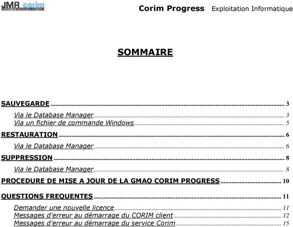 .. 8 PROCEDURE DE MISE A JOUR DE LA GMAO CORIM PROGRESS... 10 QUESTIONS FREQUENTES.
