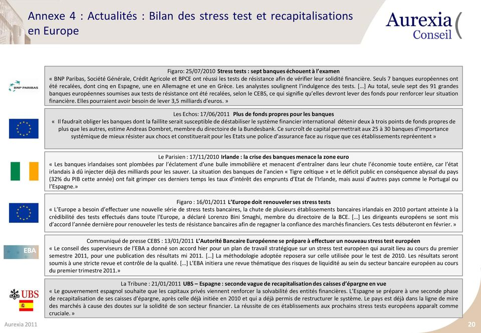 Les analystes soulignent l indulgence des tests.