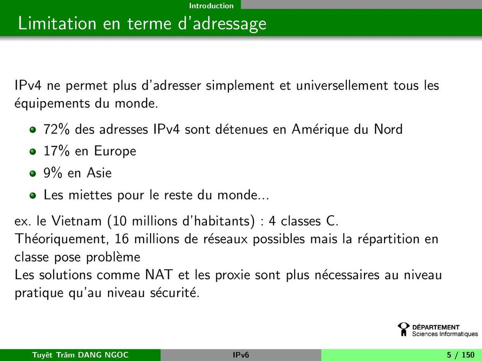 le Vietnam (10 millions d habitants) : 4 classes C.