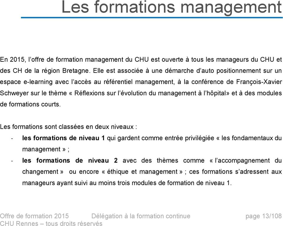 évolution du management à l hôpital» et à des modules de formations courts.