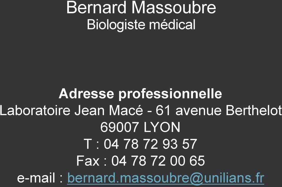avenue Berthelot 69007 LYON T : 04 78 72 93 57