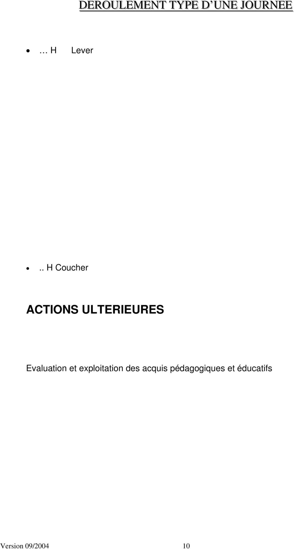 . H Coucher ACTIONS ULTERIEURES
