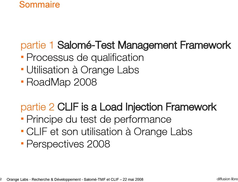 2 CLIF is a Load Injection Framework Principe du test de