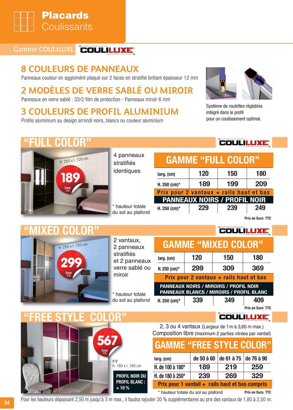 pour un coulissement optimal. FULL COLOR H. 0 x l.