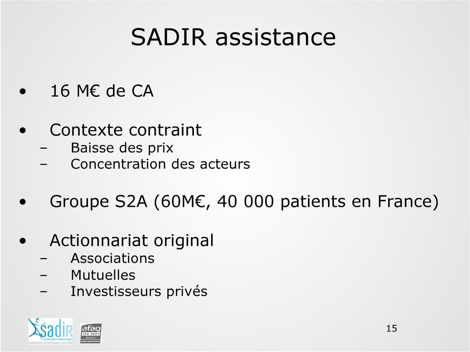 S2A (60M, 40 000 patients en France) Actionnariat