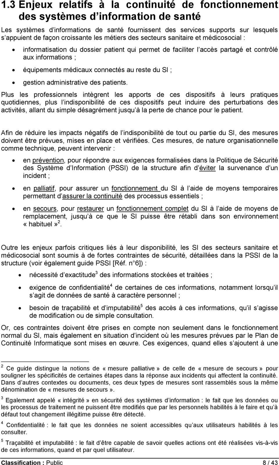 connectés au reste du SI ; gestion administrative des patients.