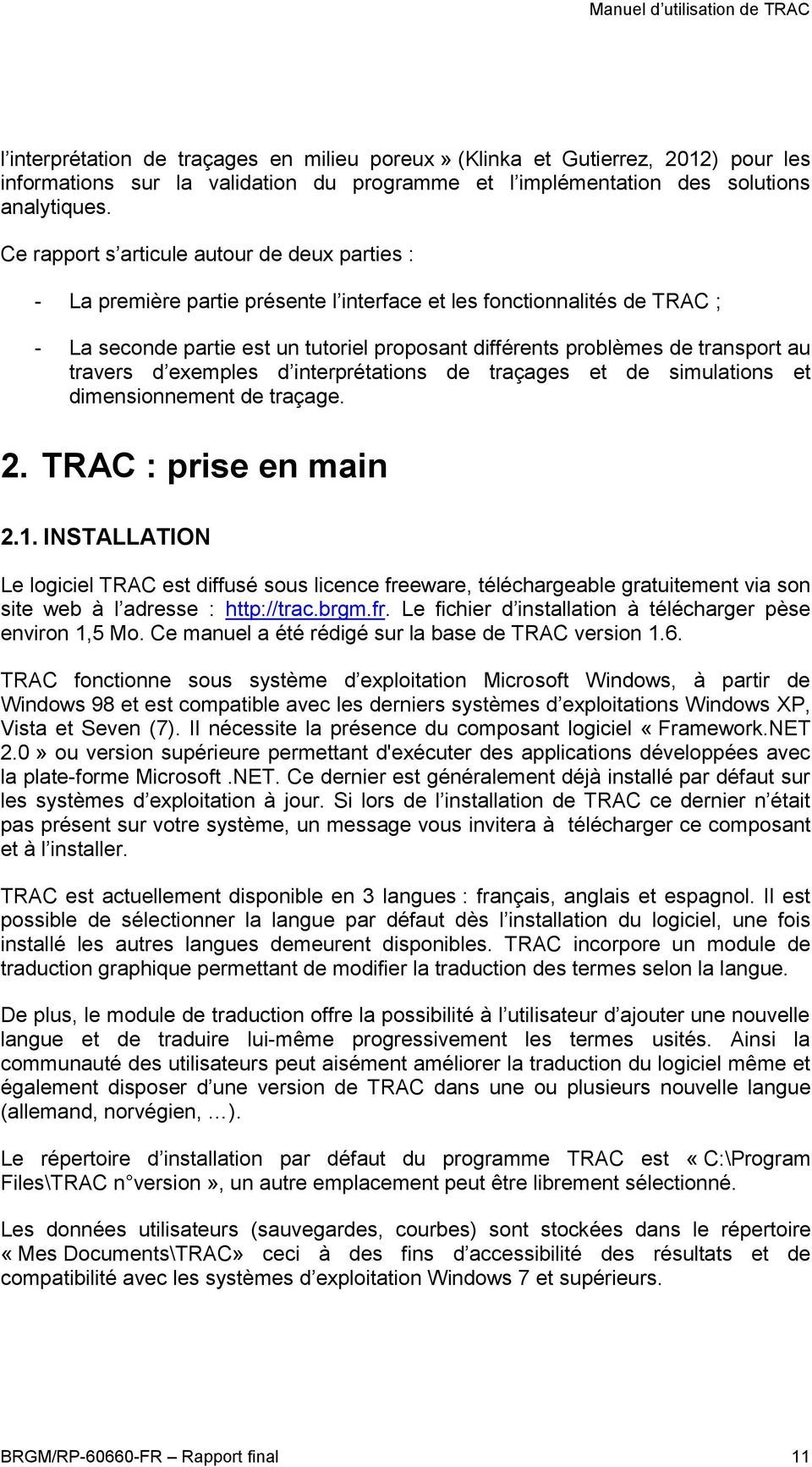 transport au travers d exemples d interprétations de traçages et de simulations et dimensionnement de traçage. 2. TRAC : prise en main 2.1.