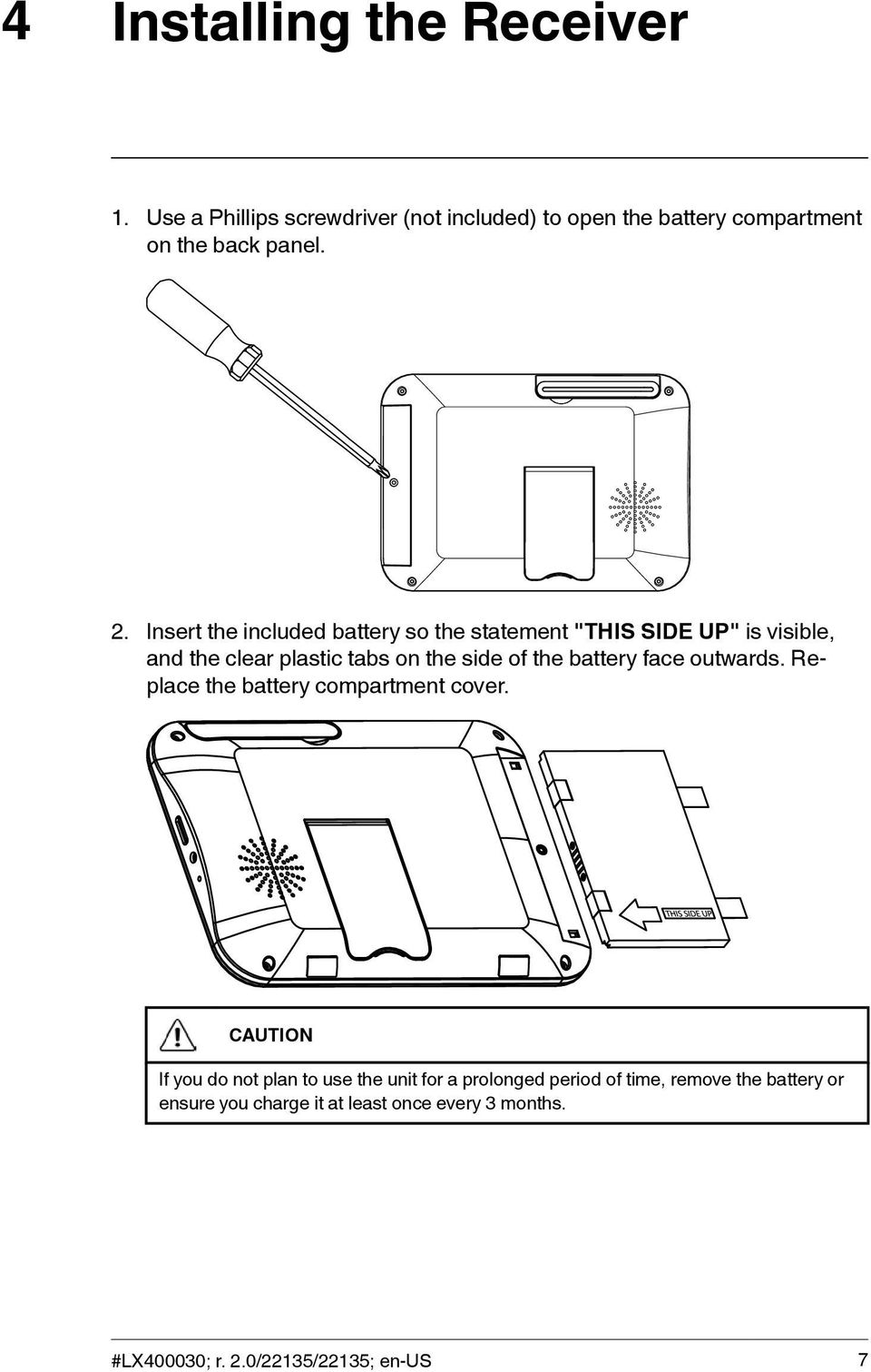 battery face outwards. Replace the battery compartment cover.
