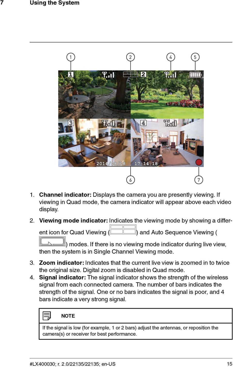 If there is no viewing mode indicator during live view, then the system is in Single Channel Viewing mode. 3.