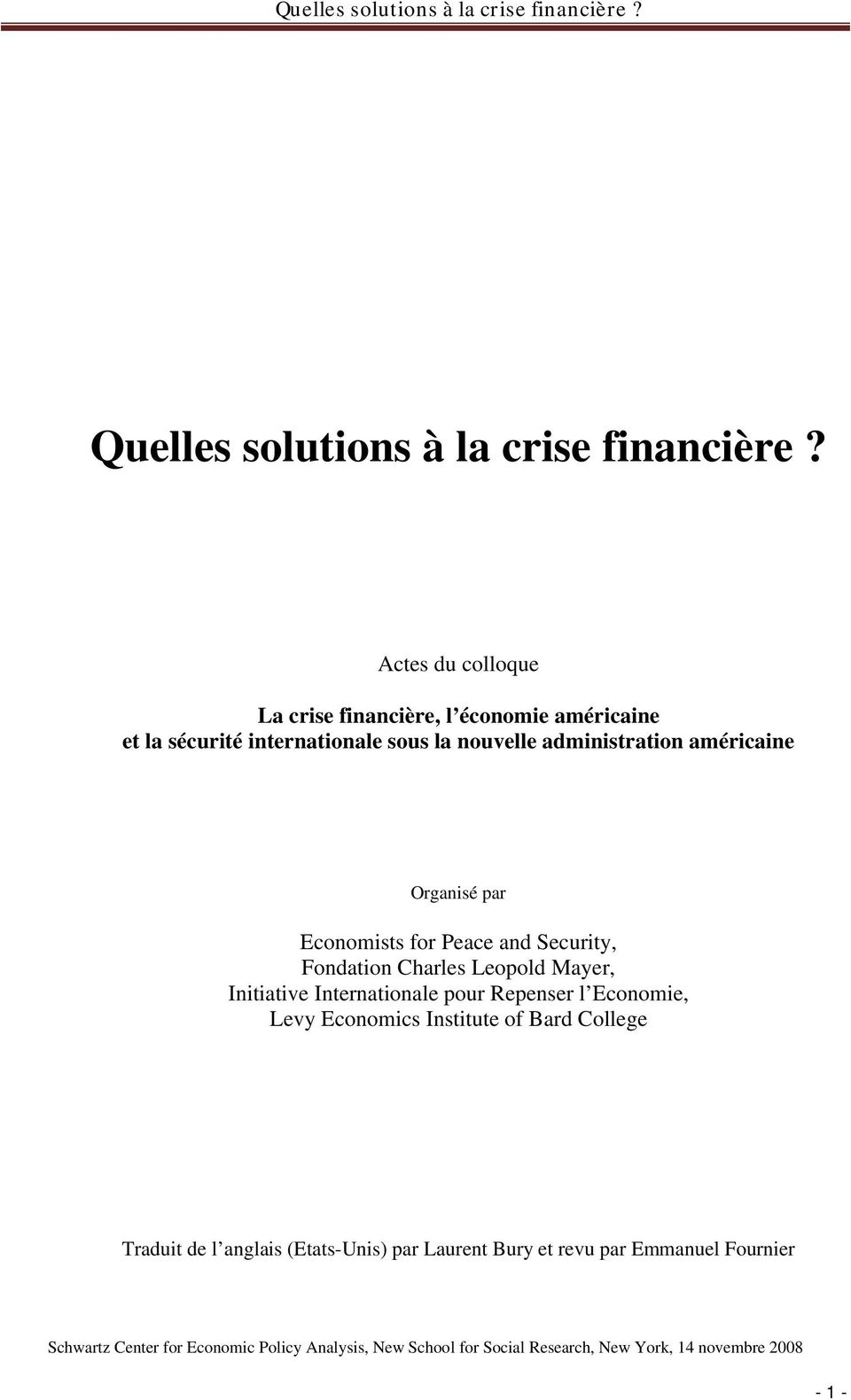 Organisé par Economists for Peace and Security, Fondation Charles Leopold Mayer, Initiative Internationale pour Repenser l Economie,