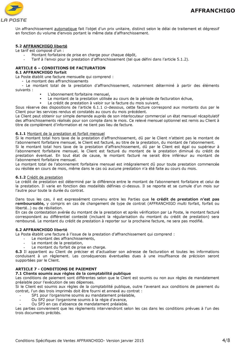 1.2). ARTICLE 6 CONDITIONS DE FACTURATION 6.