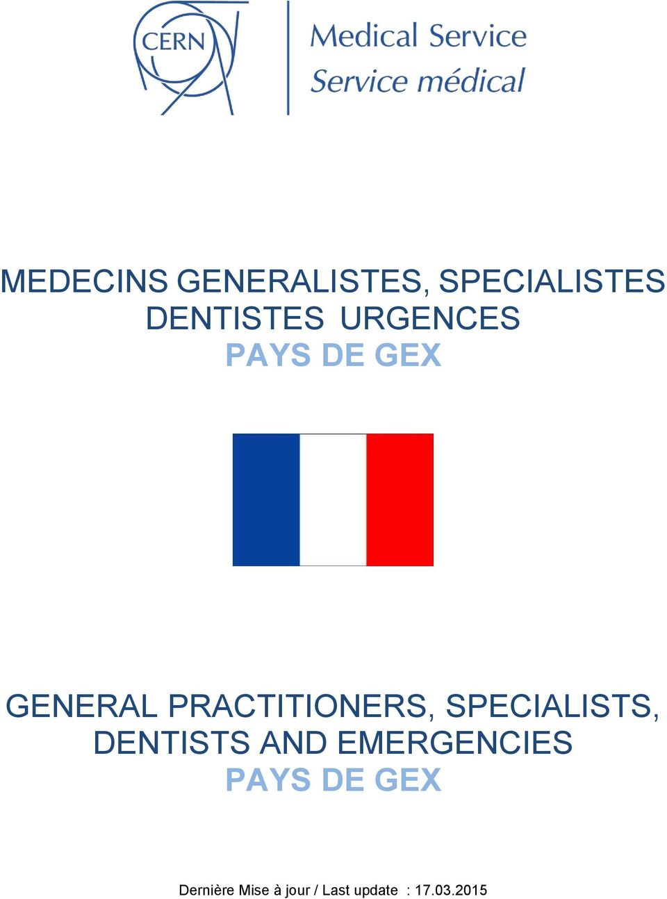 SPECIALISTS, DENTISTS AND EMERGENCIES PAYS DE