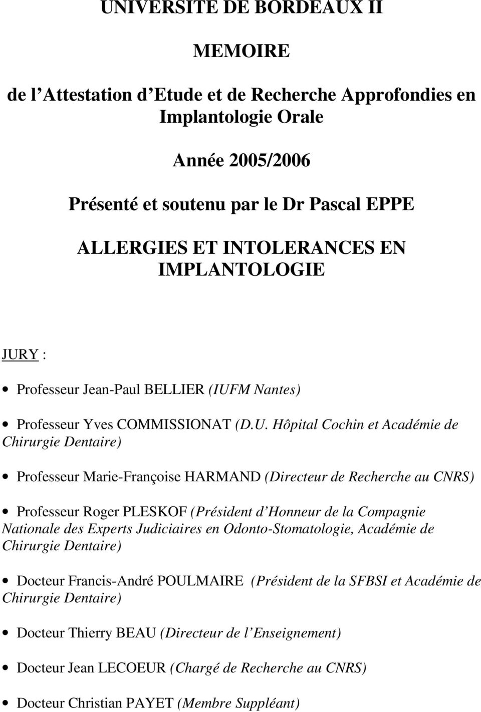 Y : Professeur Jean-Paul BELLIER (IUF