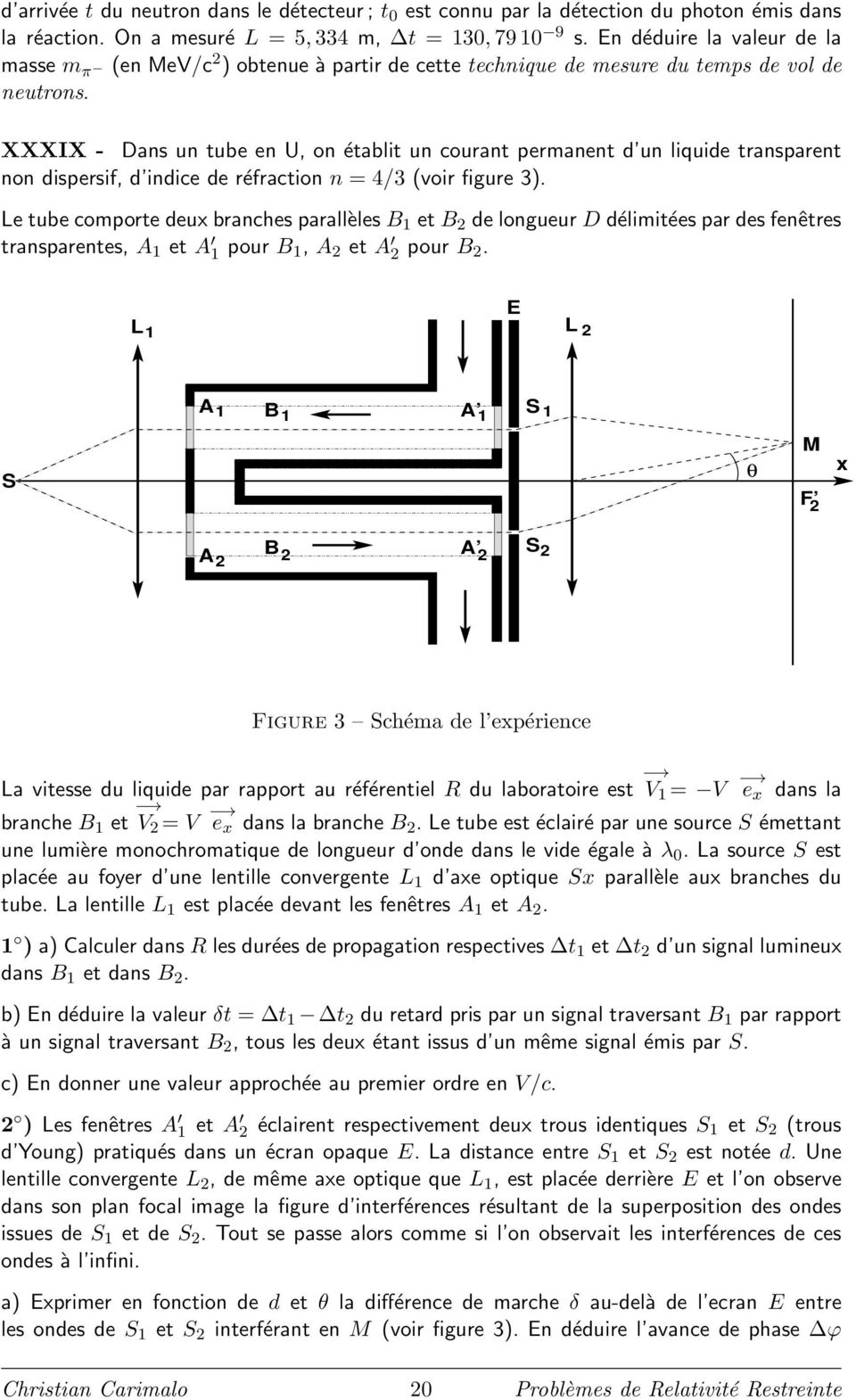 XXXIX - Dans un tube en U, on établit un courant permanent d un liquide transparent non dispersif, d indice de réfraction n = 4/3 (voir figure 3).