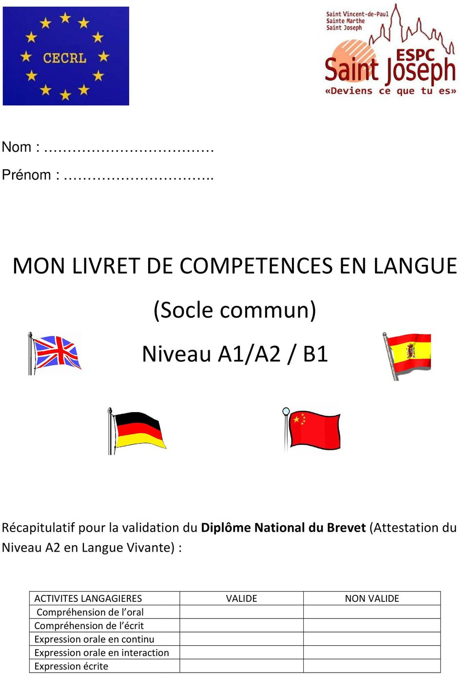 la validation du Diplôme National du Brevet (Attestation du Niveau A2 en Langue Vivante) :
