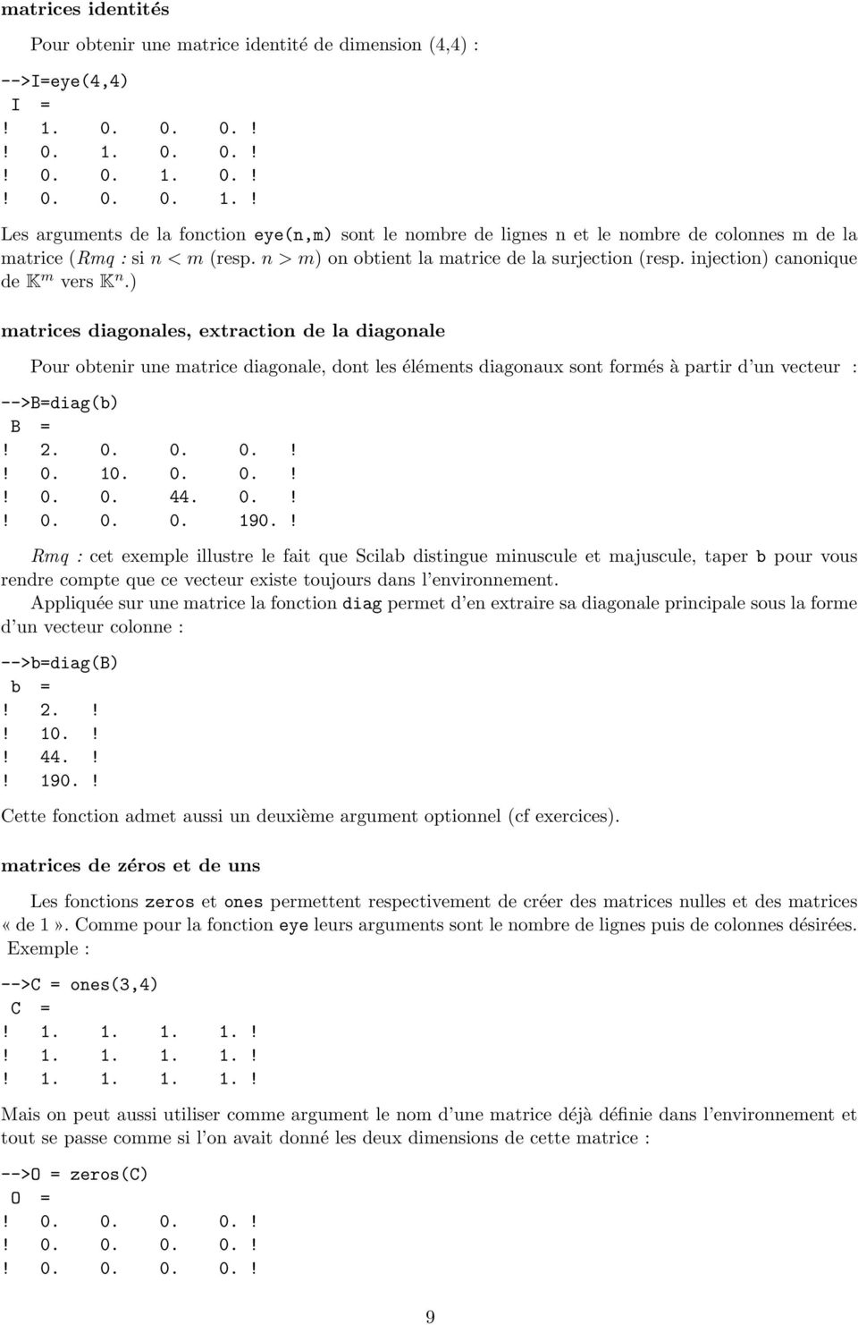n > m) on obtient la matrice de la surjection (resp. injection) canonique de K m vers K n.