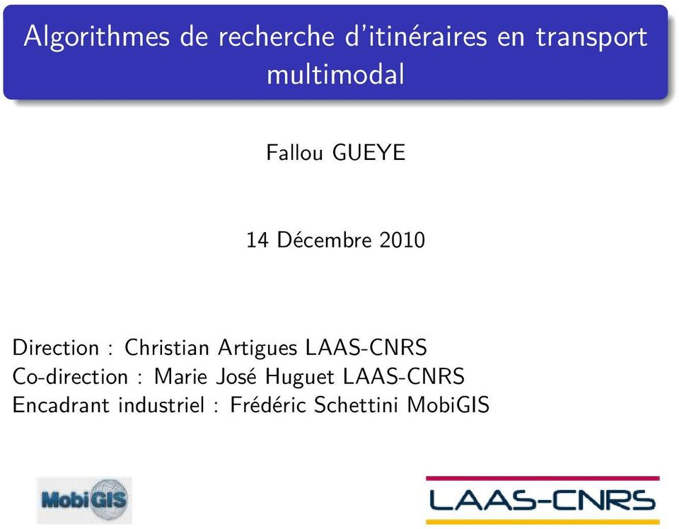 Artigues LAAS-CNRS Co-direction : Marie José Huguet