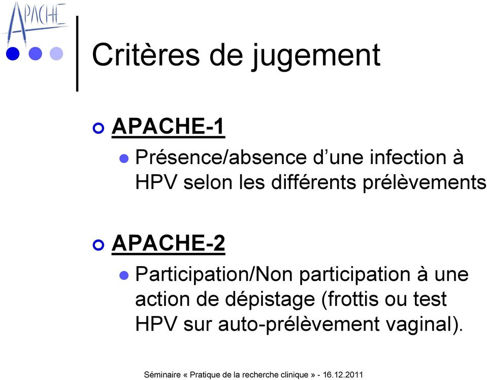 APACHE-2 Participation/Non participation à une action
