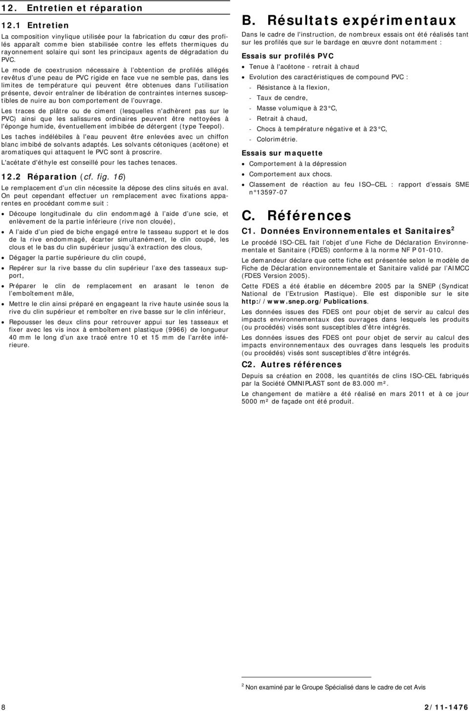 agents de dégradation du PVC.