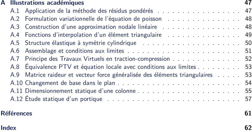 6 Assemblage et conditions aux limites....................... 51 A.7 Principe des Travaux Virtuels en traction-compression.............. 52 A.