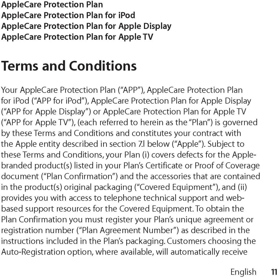 referred to herein as the Plan ) is governed by these Terms and Conditions and constitutes your contract with the Apple entity described in section 7.l below ( Apple ).