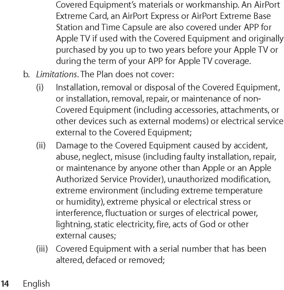 up to two years before your Apple TV or during the term of your APP for Apple TV coverage. b. Limitations.