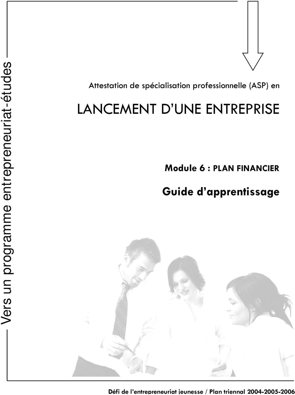 ENTREPRISE Module 6 : PLAN FINANCIER Guide d apprentissage