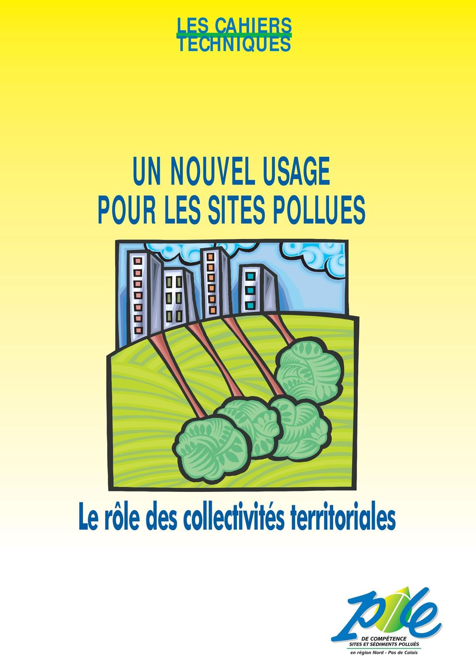 SITES POLLUES Le rôle des