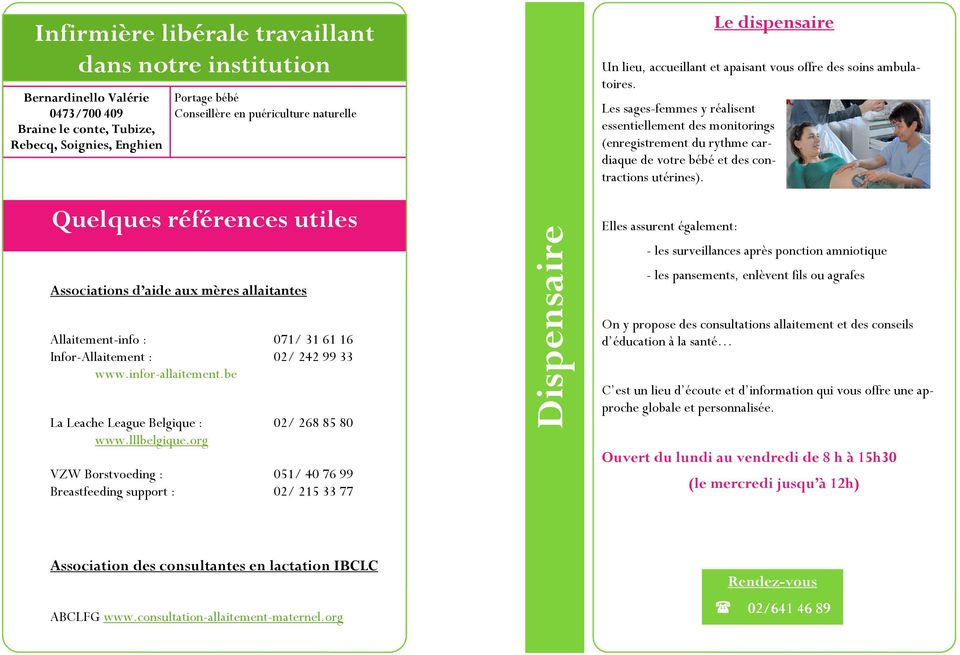be La Leache League Belgique : 02/ 268 85 80 www.lllbelgique.