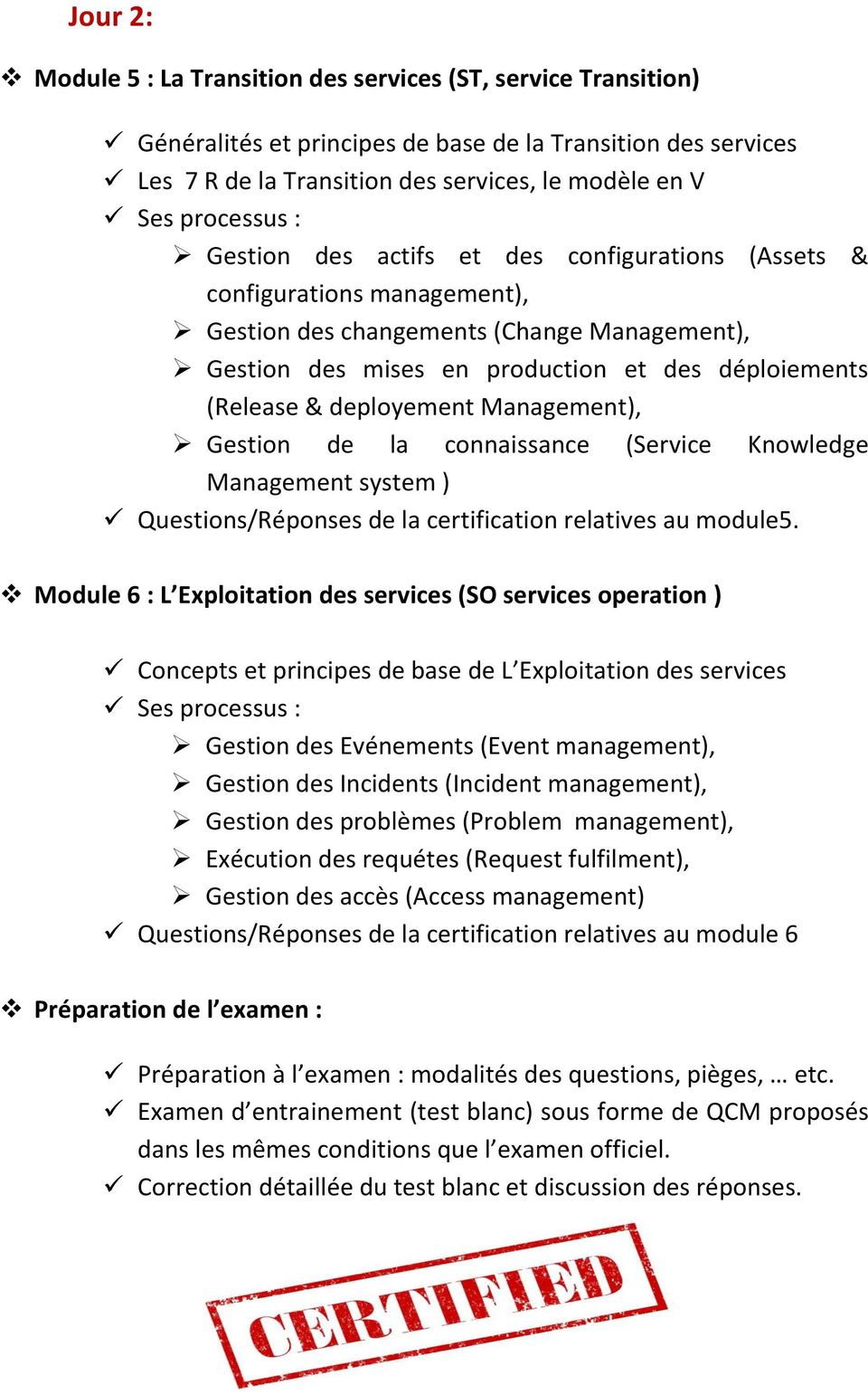 deployement Management), Gestion de la connaissance (Service Knowledge Management system ) Questions/Réponses de la certification relatives au module5.
