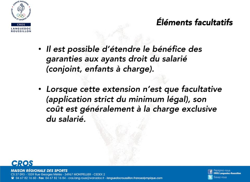 Lorsque cette extension n est que facultative (application strict du