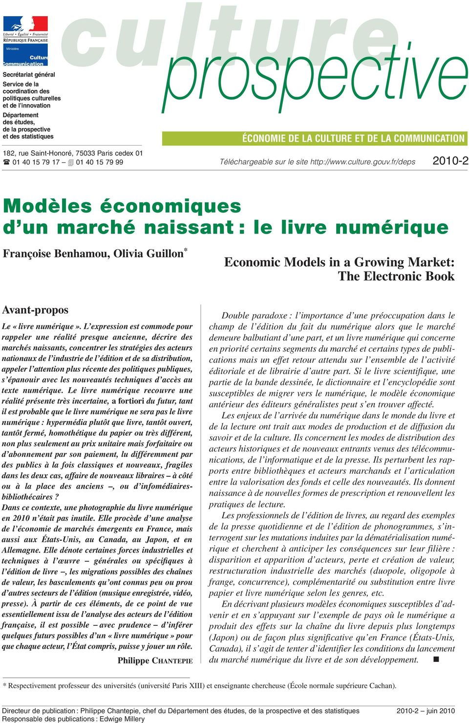 fr/deps 2010-2 Modèles économiques d un marché naissant : le livre numérique Françoise Benhamou, Olivia Guillon * Economic Models in a Growing Market: The Electronic Book Avant-propos Le «livre