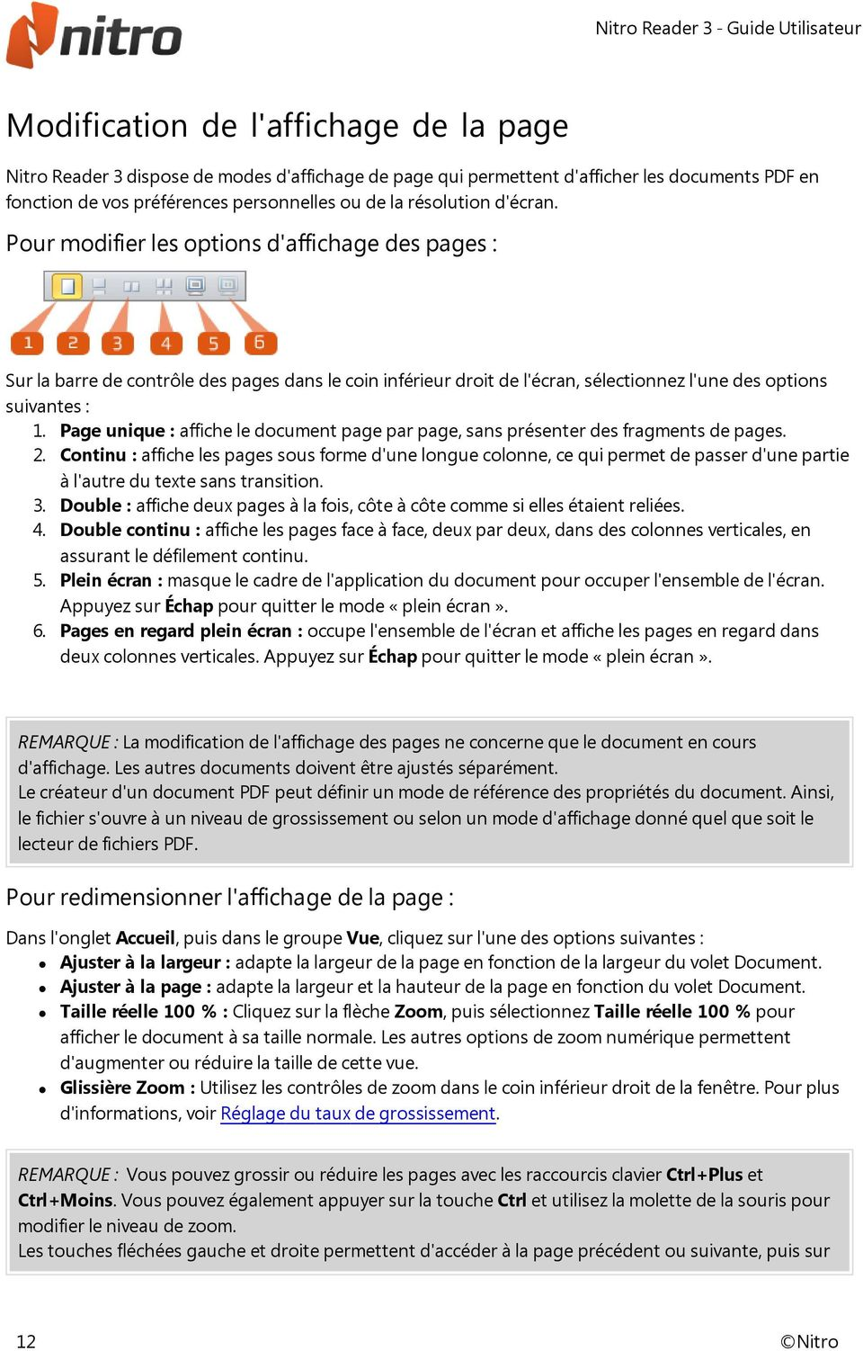 Page unique : affiche le document page par page, sans présenter des fragments de pages. 2.