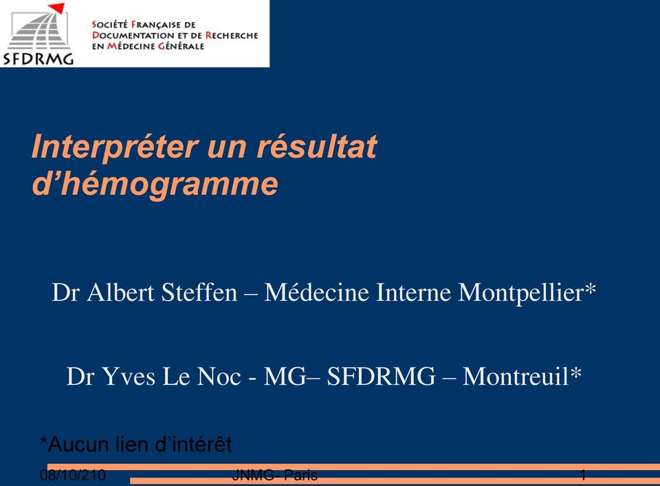 Montpellier* Dr Yves Le Noc - MG SFDRMG