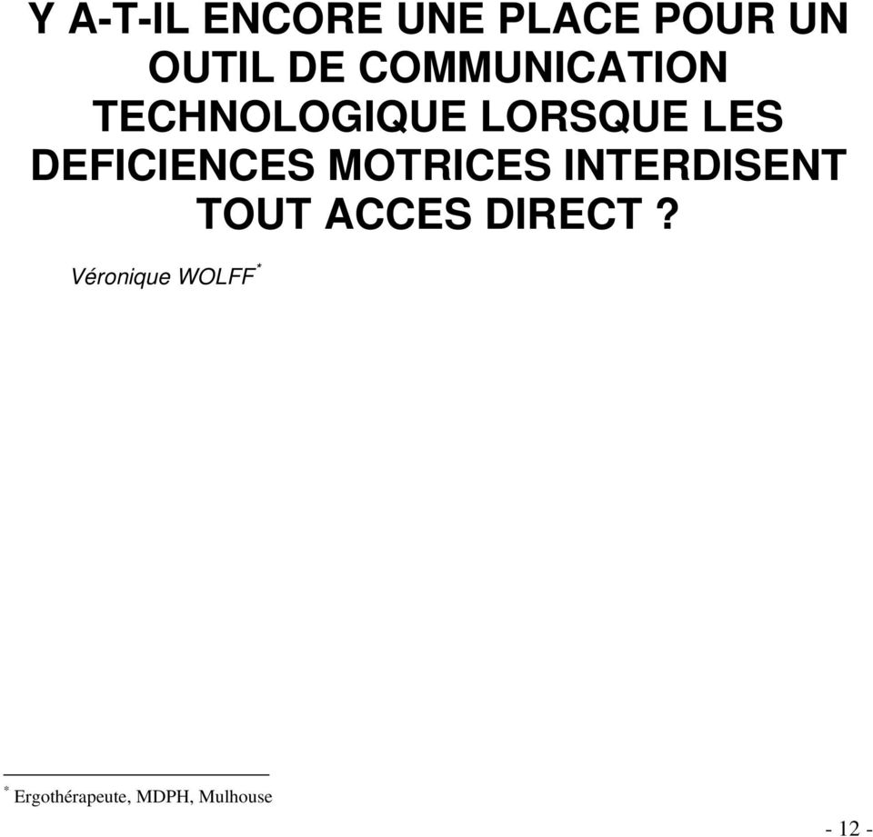 DEFICIENCES MOTRICES INTERDISENT TOUT ACCES