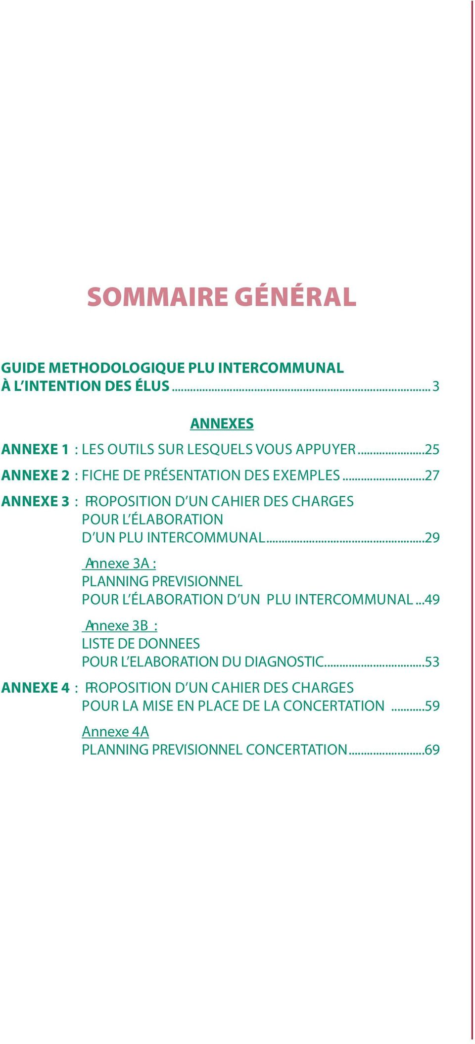 ..29....annexe 3A :. PLANNING PREVISIONNEL. pour l élaboration d un PLU intercommunal...49....annexe 3B :.LISTE DE DONNEES.