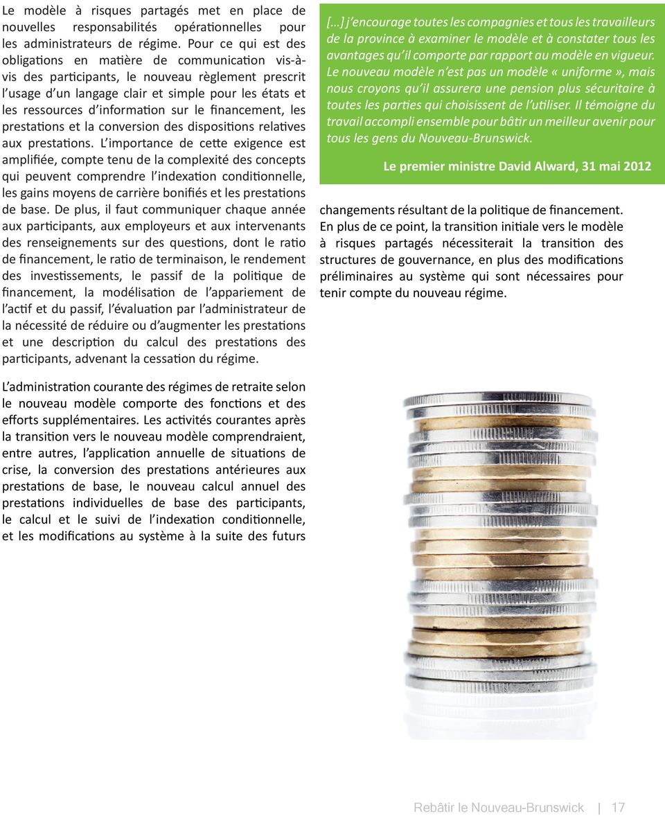 information sur le financement, les prestations et la conversion des dispositions relatives aux prestations.