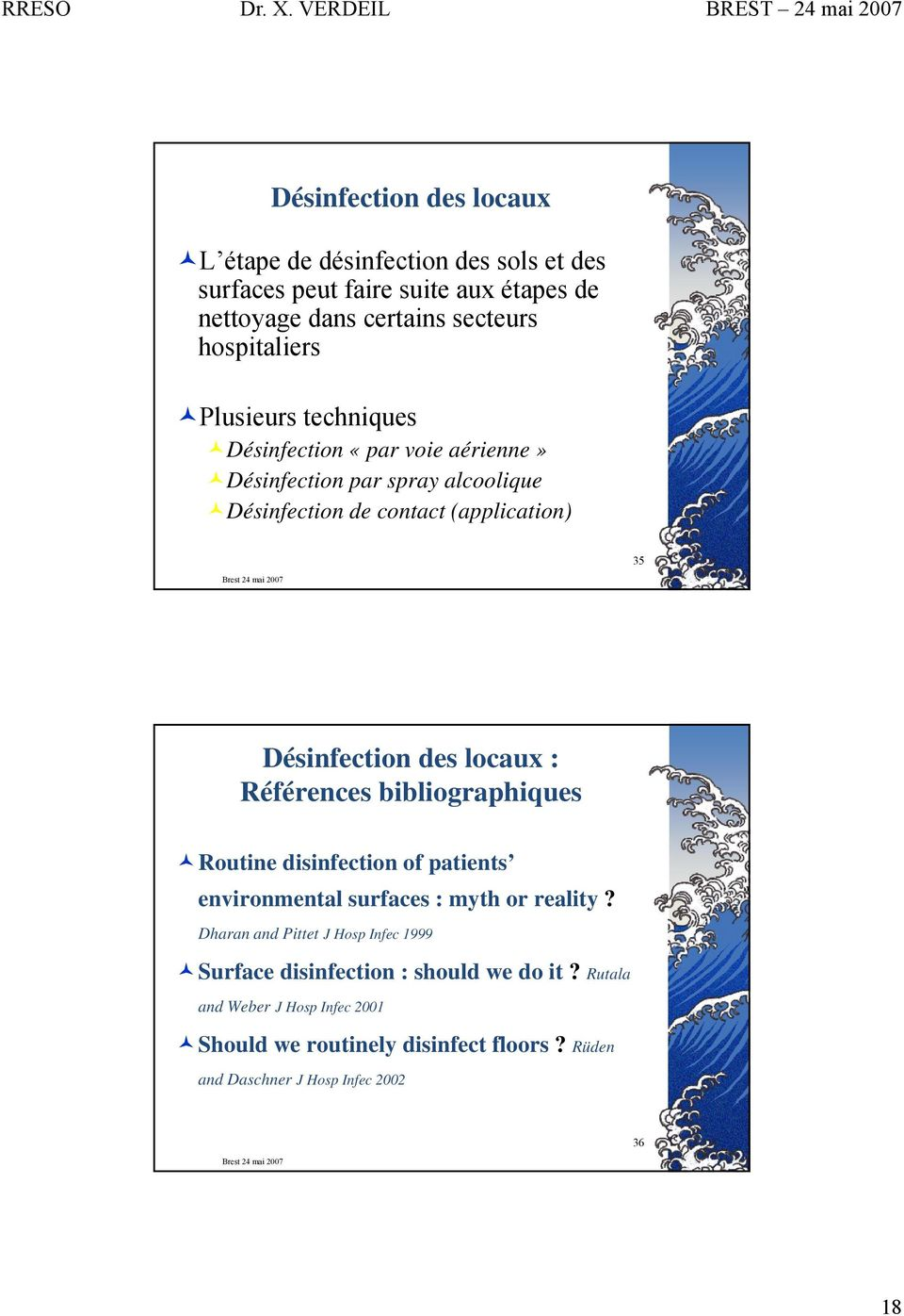 locaux : Références bibliographiques Routine disinfection of patients environmental surfaces : myth or reality?
