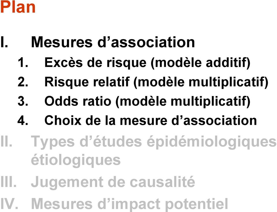 Odds ratio (modèle multiplicatif) 4.