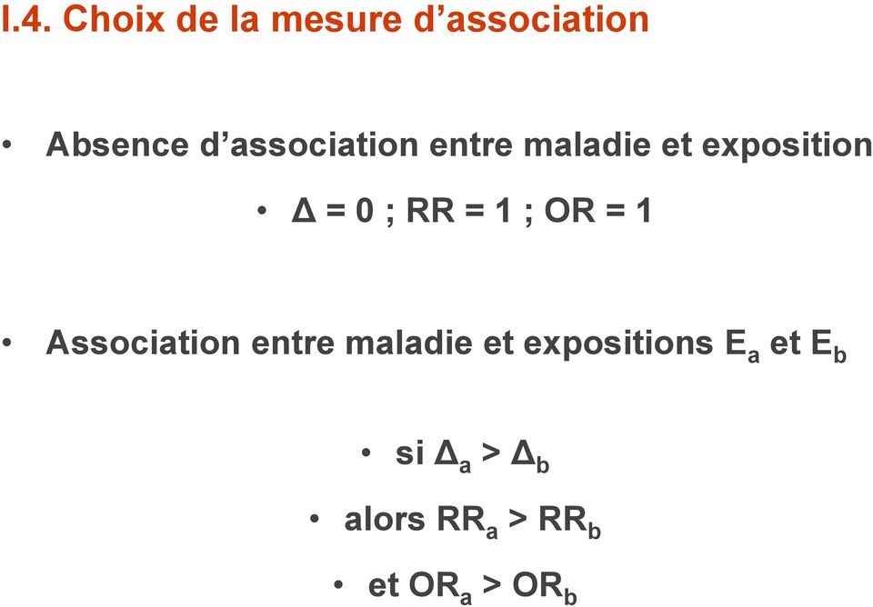 1 ; OR = 1 Association entre maladie et