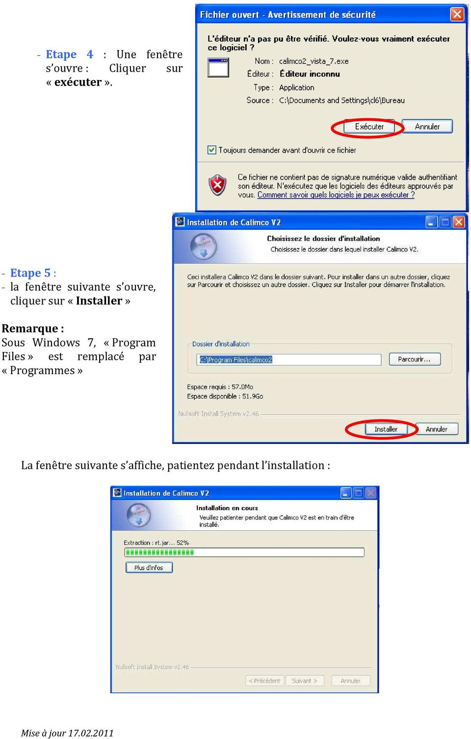 «Installer» Remarque : Sous Windows 7, «Program Files» est
