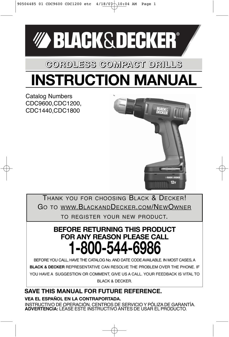 AND DATE CODE AVAILABLE. IN MOST CASES, A BLACK & DECKER REPRESENTATIVE CAN RESOLVE THE PROBLEM OVER THE PHONE. IF YOU HAVE A SUGGESTION OR COMMENT, GIVE US A CALL.