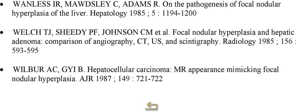 Focal nodular hyperplasia and hepatic adenoma: comparison of angiography, CT, US, and scintigraphy.