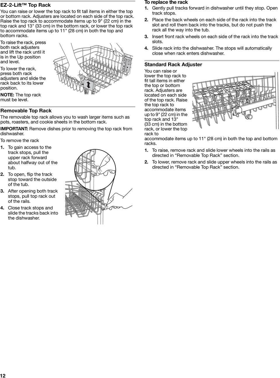 racks. To raise the rack, press both rack adjusters and lift the rack until it is in the Up position and level.