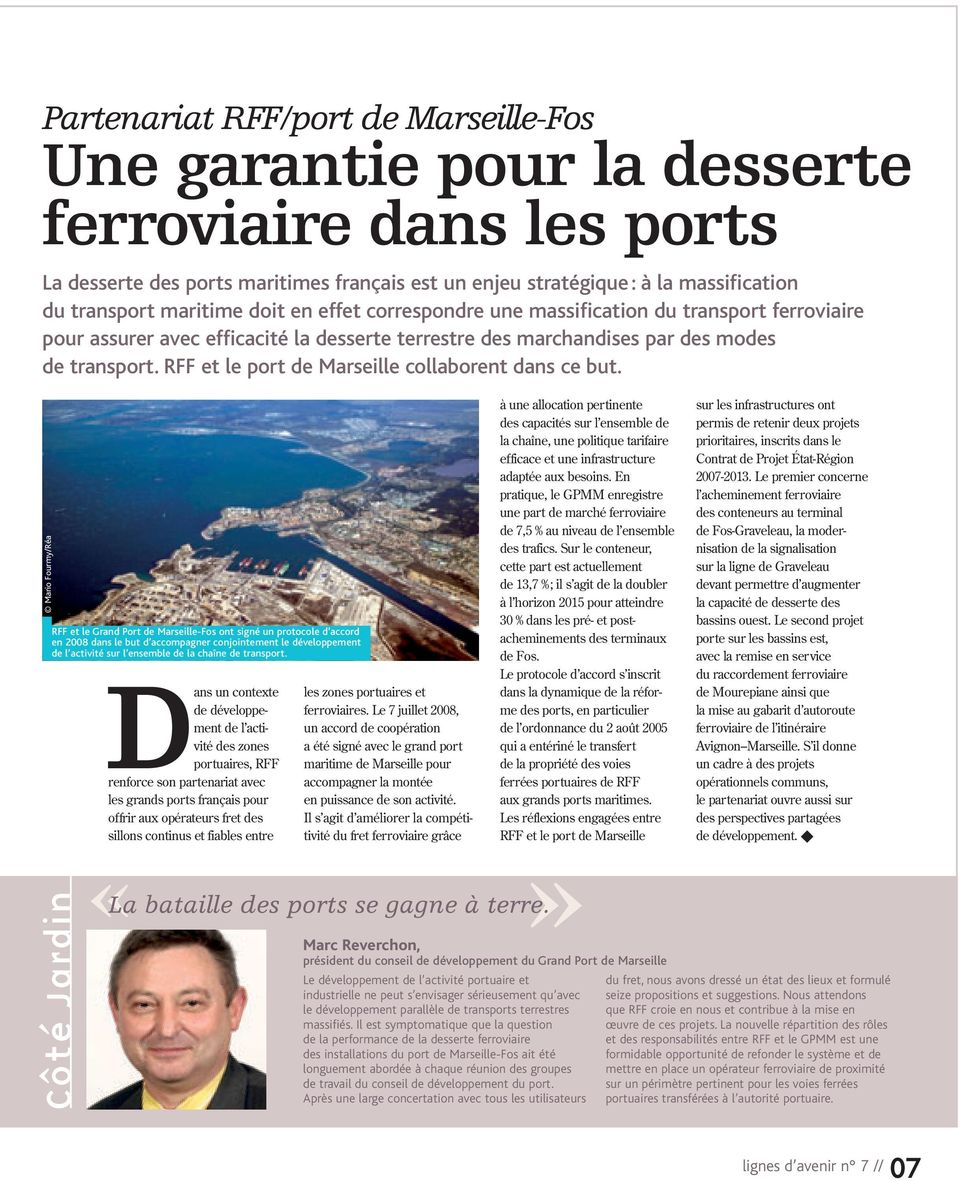 RFF et le port de Marseille collaborent dans ce but.