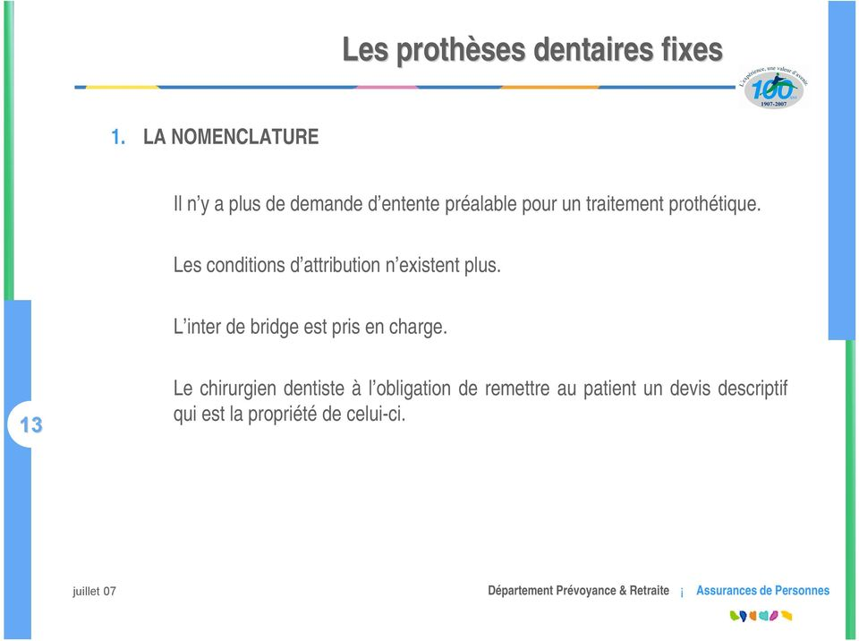 prothétique. Les conditions d attribution n existent plus.