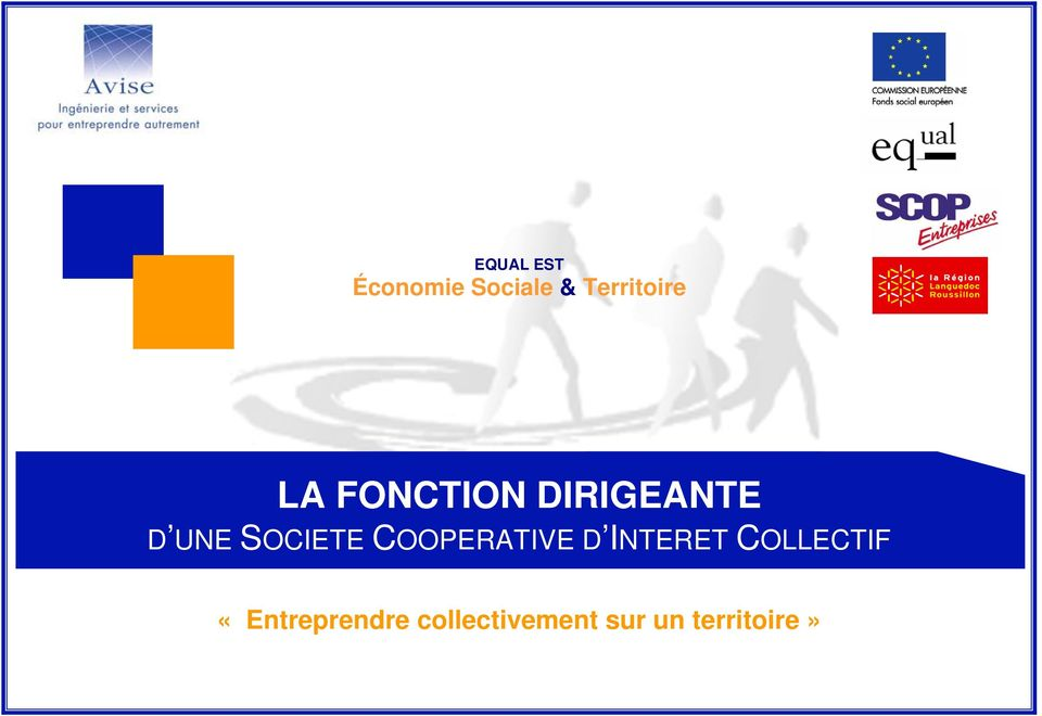 UNE SOCIETE COOPERATIVE D INTERET