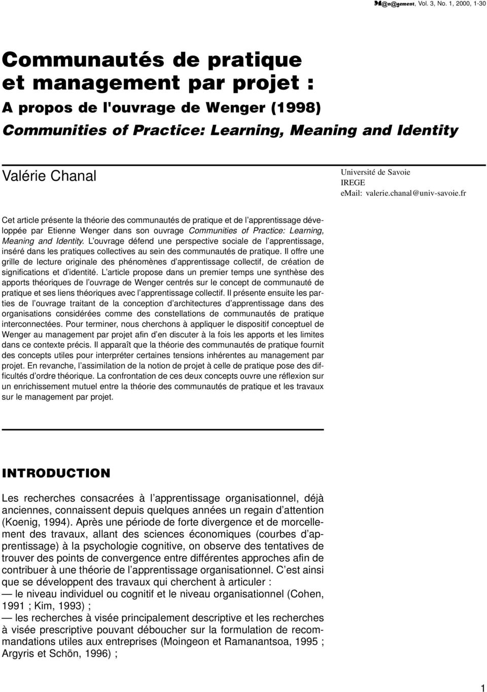 fr Cet article présente la théorie des communautés de pratique et de l apprentissage développée par Etienne Wenger dans son ouvrage Communities of Practice: Learning, Meaning and Identity.